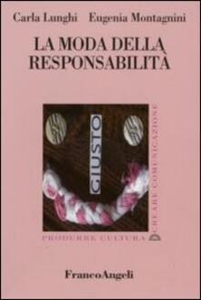 La moda della responsabilità - Carla Lunghi,Eugenia Montagnini - copertina