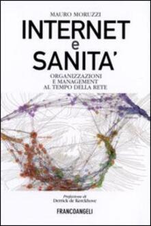 Internet e sanità. Organizzazioni e management al tempo della rete - Mauro Moruzzi - copertina