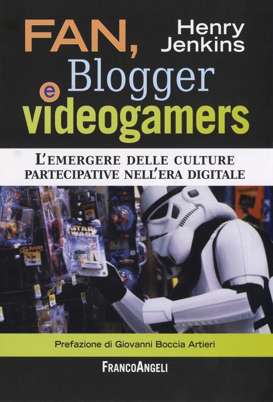Fan, blogger e videogamers. L'emergere delle culture partecipative nell'era digitale - Henry Jenkins - copertina