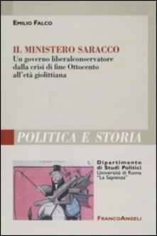 Il ministero Saracco. Un governo liberal-conservatore dalla crisi di fine Ottocento all'età giolittiana - Emilio Falco - copertina