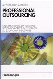 Professional outsourcing. Un'opportunita da sviluppare secondo i criteri di efficienza ed economia industriale