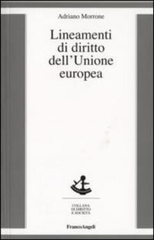 Lineamenti di diritto dell'Unione Europea - Adriano Morrone - copertina
