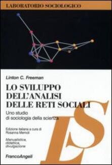 Lo sviluppo dell'analisi delle reti sociali. Uno studio di sociologia della scienza - Linton C. Freeman - copertina