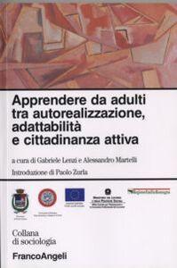 Libro Apprendere da adulti tra autorealizzazione, adattabilità e cittadinanza attiva