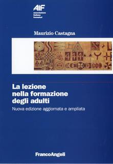 La lezione nella formazione degli adulti - Maurizio Castagna - copertina