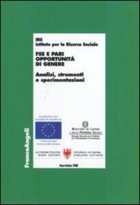 Foto Cover di FSE e pari opportunità di genere. Analisi, strumenti e sperimentazioni, Libro di  edito da Franco Angeli