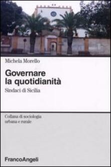 Governare la quotidianità. Sindaci in Sicilia - Michela Morello - copertina