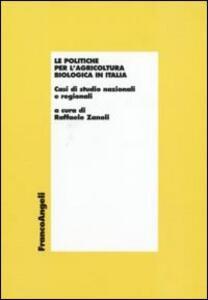 Le politiche per l'agricoltura biologica in Italia. Casi di studio nazionali e regionali