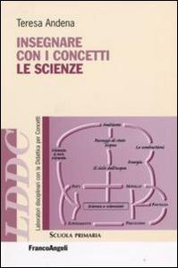 Libro Insegnare con i concetti le scienze Teresa Andena