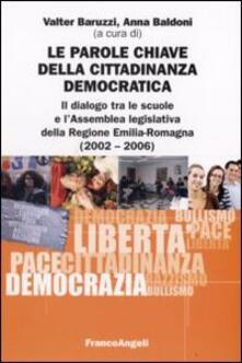 Le parole chiave della cittadinanza democratica. Il dialogo tra le scuole e l'Assemblea legislativa della Regione Emilia-Romagna (2002-2006) - copertina
