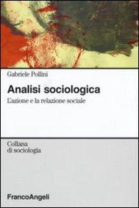 Analisi sociologica. L'azione e la relazione sociale
