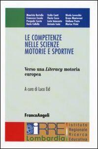 Libro Le competenze nelle scienze motorie e sportive. Verso una Literacy motoria europea