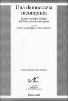 Una democrazia incompiuta. Donne e politica in Italia dall'Ottocento ai nostri giorni - copertina