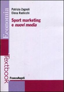 Sport marketing e nuovi media - Patrizia Zagnoli,Elena Radicchi - copertina