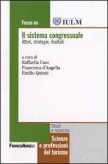 Il sistema congressuale. Attori, strategie, risultati - Raffaella Caso,Francesca D'Angella - copertina
