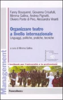 Organizzare teatro a livello internazionale. Linguaggi, politiche, pratiche, tecniche - copertina