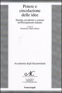 Potere e circolazione delle idee. Stampa, accademie e censura nel Risorgimento italiano
