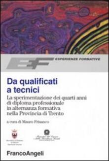 Da qualificati a tecnici. La sperimentazione dei quarti anni di diploma professionale in alternanza formativa nella Provincia di Trento - copertina