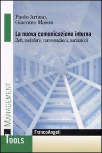 Libro La nuova comunicazione interna. Reti, metafore, conversazioni, narrazioni Paolo Artuso , Giacomo Mason