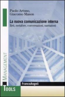 La nuova comunicazione interna. Reti, metafore, conversazioni, narrazioni - Paolo Artuso,Giacomo Mason - copertina