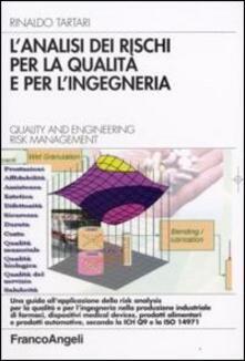 L' analisi dei rischi per la qualità e per l'ingegneria. Quality and Engineering Risk Management - Rinaldo Tartari - copertina