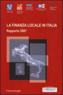 La finanza locale in Italia. Rapporto 2007 - copertina