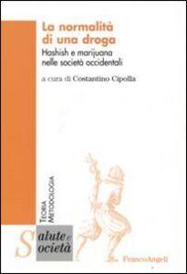 Libro La normalità di una droga. Hashish e marijuana nelle società occidentali