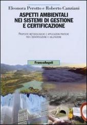 Aspetti ambientali nei sistemi di gestione e certificazione. Proposte metodologiche e applicazioni pratiche per l'identificazione e valutazione