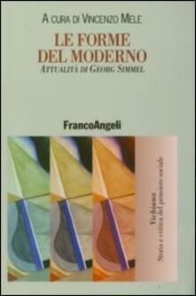Le forme del modermo. Attualità di Georg Simmel - copertina