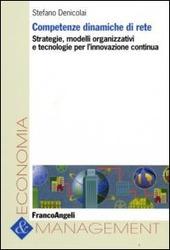 Competenze dinamiche di rete. Strategie, modelli organizzativi e tecnologie per l'innovazione continua