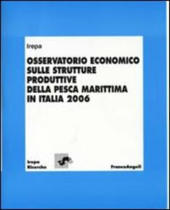 Libro Osservatorio economico sulle strutture produttive della pesca marittima in Italia 2006