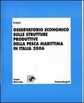 Osservatorio economico sulle strutture produttive della pesca marittima in Italia 2006