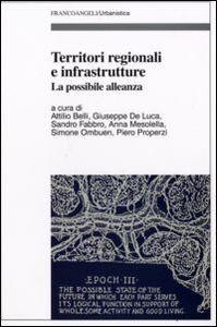 Libro Territori regionali e infrastrutture. La possibile alleanza