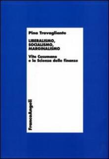 Liberalismo, socialismo, marginalismo. Vito Cusumano e la scienza delle finanze - Pina Travagliante - copertina