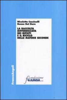 La raccolta differenziata dei rifiuti e il riciclo delle materie seconde - Nicoletta Cassinelli,Renzo Del Duro - copertina