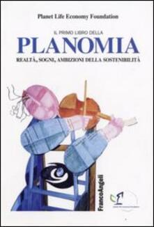 Il primo libro della planomia. Realtà, sogni, ambizioni della sostenibilità - copertina