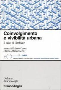 Libro Coinvolgimento e vivibilità urbana. Il caso di Limbiate