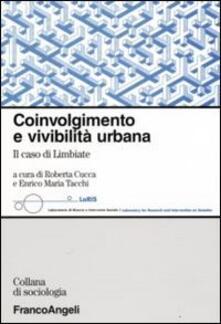 Coinvolgimento e vivibilità urbana. Il caso di Limbiate - copertina