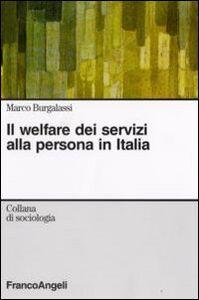Libro Il welfare dei servizi alla persona in Italia Marco M. Burgalassi
