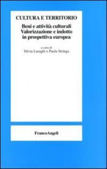 Cultura e territorio. Beni e attività culturali. Valorizzazione e indotto in prospettiva europea - copertina