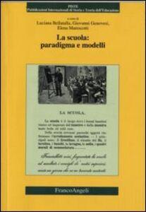 Libro La scuola: paradigma e modelli