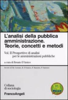 L' analisi della pubblica amministrazione. Teorie, concetti e metodi. Vol. 2: Prospettive di analisi per le amministrazioni pubbliche. - copertina