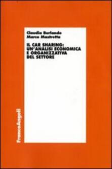 Il car sharing: un'analisi economica e organizzativa del settore - Claudia Burlando,Marco Mastretta - copertina