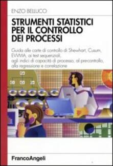 Strumenti statistici per il controllo dei processi - Enzo Belluco - copertina