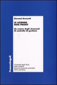 Le aziende non profit. Un esame degli strumenti di controllo di gestione - Giovanni Bronzetti - copertina