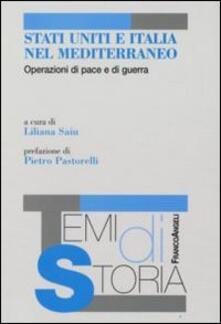 Stati Uniti e Italia nel Mediterraneo. Operazioni di pace e di guerra - copertina