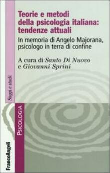 Teorie e metodi della psicologia italiana: tendenze attuali. In memoria di Angelo Majorana, psicologo in terra di confine - copertina