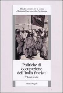 Politiche di occupazione dell'Italia fascista. L'annale Irsifar - copertina