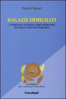 Ragazzi immigrati. Lesperienza scolastica degli adolescenti attraverso lintervista biografica.pdf