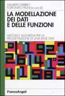 La modellazione dei dati e delle funzioni. Metodi e algoritmi per la progettazione di una base dati - copertina